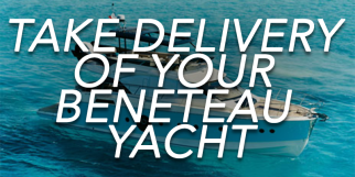 Take Delivery of your Beneteau Yacht